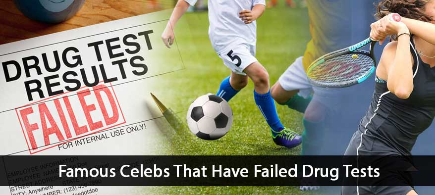 Famous Celebs That Have Failed Drug Tests